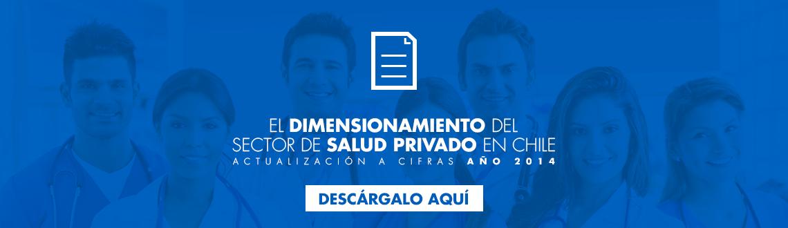 El Dimensionamiento del sector de salud privado en Chile