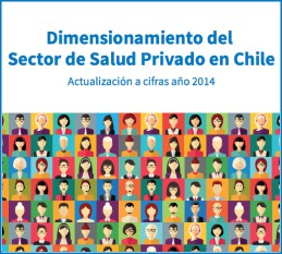 Dimensionamiento del sector de Salud Privado en Chile 2014